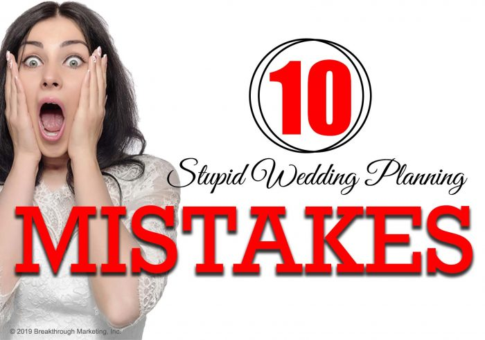 stupid wedding planning mistakes